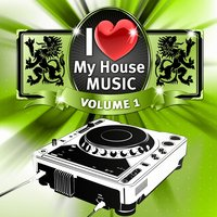 I Love My House Music, Vol.1 — сборник