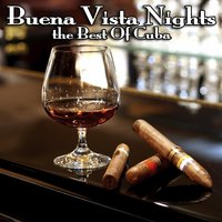 Buena Vista Nights - The Best Of Cuba — сборник