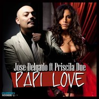 Papi Love — Jose Delgado, Priscila Due