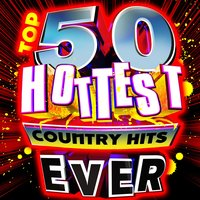 Top 50 Hottest Country Hits Ever! — Modern Cowboys