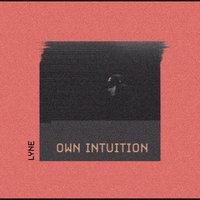 Own Intuition — lyne