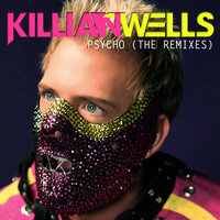 Psycho — Killian Wells