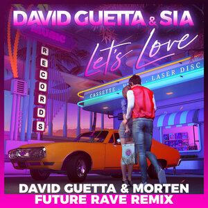 David Guetta, Sia, MORTEN - Let's Love
