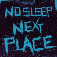 No Sleep, Next Place — NARK, La Fraicheur