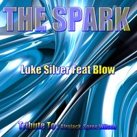 The Spark: Tribute to Afrojack, Spree Wilson — Blow, Luke Silver