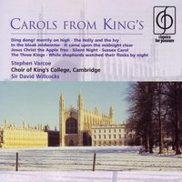 Carols From King's — Choir Of King's College, Cambridge, Sir David Willcocks, King's College Choir, Cambridge, Франц Грубер, Ralph Vaughan Williams