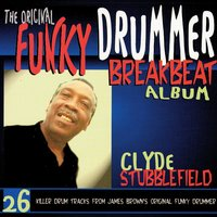The Original Funky Drummer Breakbeat Album — Clyde Stubblefield