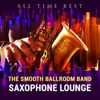 All Time Best: Saxophone Lounge — сборник