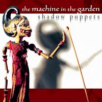 Shadow Puppets — The Machine in the Garden