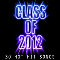 Class of 2012: 30 Hot Hit Songs — Party Machine