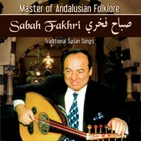 Master of Andalusian Folklore: Traditional Syrian Songs — Sabah Fakhri