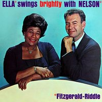 Ella Swings Brightly With Nelson — Ella Fitzgerald, Nelson Riddle