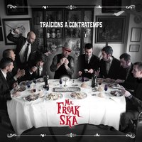 Traïcions a Contratemps — Mr. Freak Ska