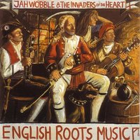 English Roots Music — Jah Wobble & The Invaders of the Heart