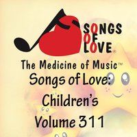Songs of Love: Children's, Vol. 311 — сборник