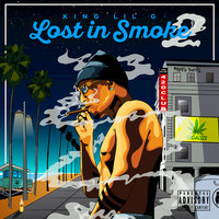 Lost In Smoke 2 — King Lil G