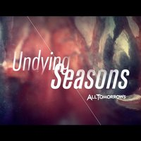 Undying Seasons — All Tomorrows