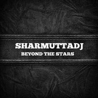 Beyond the Stars — Sharmuttadj