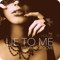 Lie to Me — Hollie, Mamma Groove