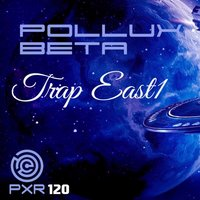 Trap East 1 — Pollux Beta