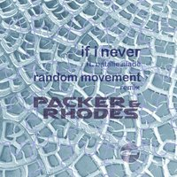 If I Never / We Live — Packer & Rhodes