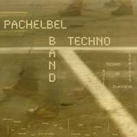 Techno Classical: Pachelbel: Canon in D - Grieg: Peer Gynt - Mozart: Turkish March - Beethoven: Fur Elise - Vivaldi: The Four Seasons - Bach: Air On the G String — Pachelbel Techno Band & Walter Rinaldi