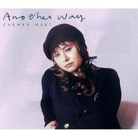 Another Way — Carmen Maki