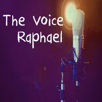 The Voice - Raphael — Raphael