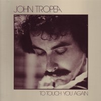 To Touch You Again — John Tropea
