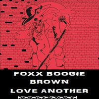 Love Another — Foxx Boogie Brown