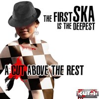 The First Ska Is the Deepest - A Cut Above the Rest, Cut 3 — Laurel Aitken