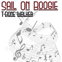 Sail On Boogie — T-Bone Walker