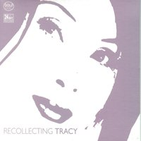 Recollecting Tracy — Tracy Huang