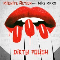 Dirty Polish (feat. Mike Maxx) — Midnite Action, Mike Maxx
