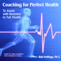 Coaching For Perfect Health — Bob Huttinga, PA-C