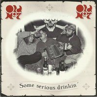 Some Serious Drinkin' — Old No.7 Band