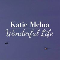 Wonderful Life — Katie Melua