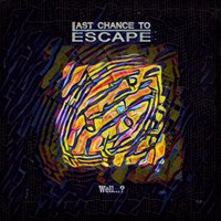Well? — Last Chance to Escape