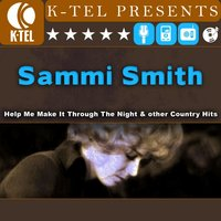 Help Me Make It Through The Night & Other Country Hits — Sammi Smith