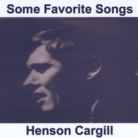 Some Favorite Songs — Henson Cargill
