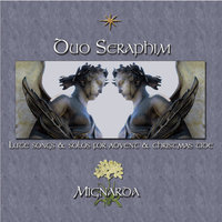 Duo Seraphim: Lute Songs & Solos for Advent & Christmastide — Mignarda