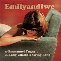 Emilyandiwe — Emmanuel Tugny, The Lady Guaiba's Swing Band