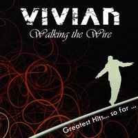 Walking the Wire — Vivian