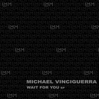 MV's Groove / Wait For You — Michael Vinciguerra