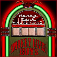 Honky Tonk Christmas Greatest Hits — Smokey River Boys