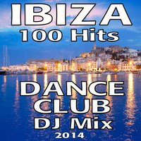Ibiza Dance Club 100 Hits DJ Mix 2014 — сборник