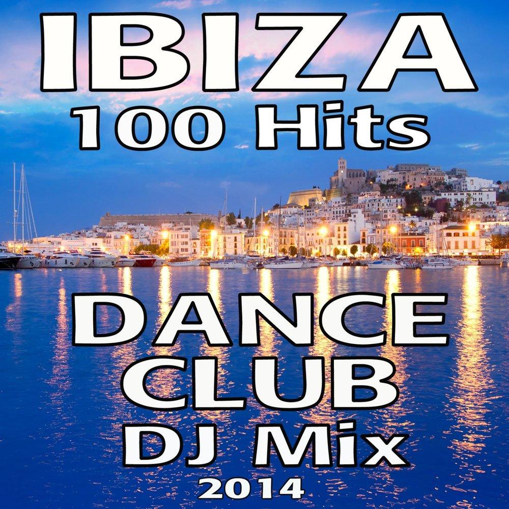 Ibiza Dance Club 100 Hits DJ Mix 2014  Слушать онлайн на