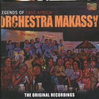 Legends of East Africa — Orchestra Makassy