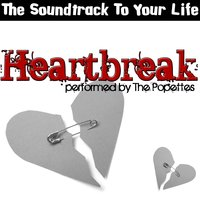 The Soundtrack To Your Life: Heartbreak — The Popettes
