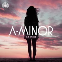 Be Mine — A-Minor